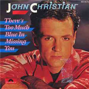 John Christian  - There's Too Much Blue In Missing You download