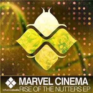 Marvel Cinema - Rise Of The Nutters EP download
