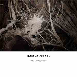Moreno Padoan - Until The Numbness download