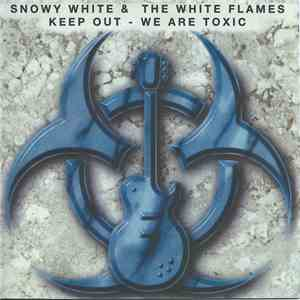 Snowy White & The White Flames - Keep Out - We Are Toxic download
